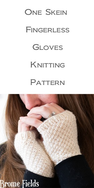 One Skein Fingerless Gloves Knitting Pattern Love by Brome Fields