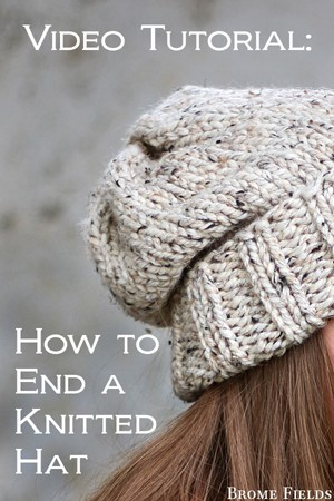 How to End a Knitted Hat Using the Magic Loop Method Video by Brome Fields