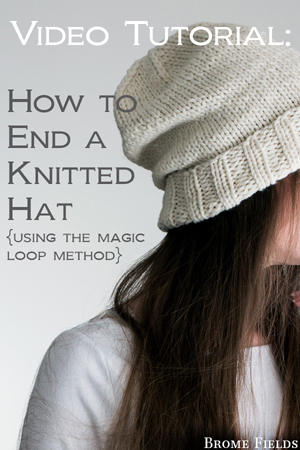 How to End a Knitted Hat Video by Brome Fields