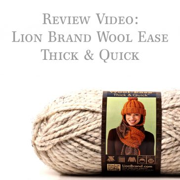 Review Video: Lion Brand Wool Ease Thick & Quick