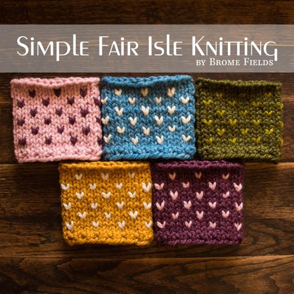 Simple Fair Isle Knitting Video