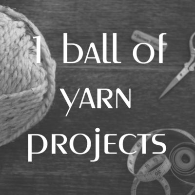 1 Ball of Yarn Projects