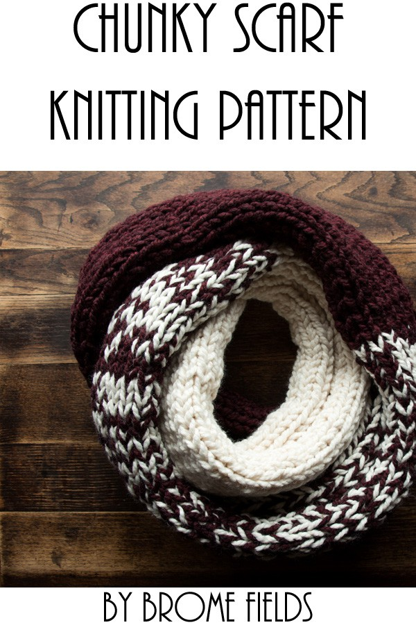 Chunky Scarf Knitting Pattern : Beginner Knitting Pattern : Brome Fields