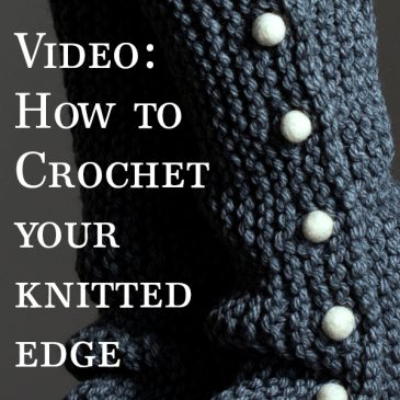 Video : How to Crochet an Edge on your Knitted Project