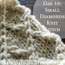 Day 18 : Small Diamonds Knit Stitch : #100daysofknitstitches