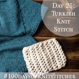 Day 25 : Turkish Knit Stitch : #100daysofknitstitches