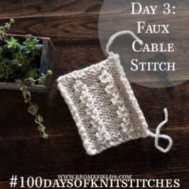 Day 3 : Faux Ribbed Cable : #100daysofknitstitches