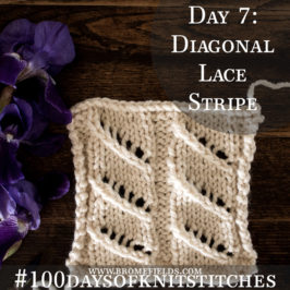 Day 7 : Diagonal Lace Stripe Knit Stitch : #100daysofknitstitches