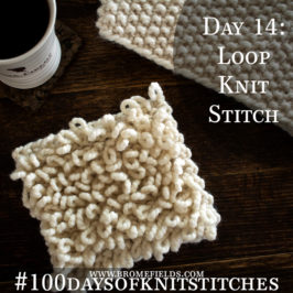 Day 14 : Loop Knit Stitch : #100daysofknitstitches
