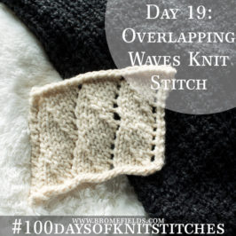 Day 19 : Overlapping Waves Knit Stitch : #100daysofknitstitches