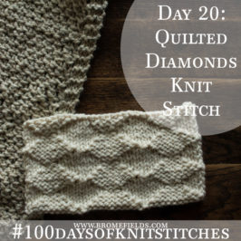Day 20 : Quilted Diamonds Knit Stitch : #100daysofknitstitches