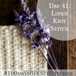 Day 41 : Linen Knit Stitch : #100daysofknitstitches
