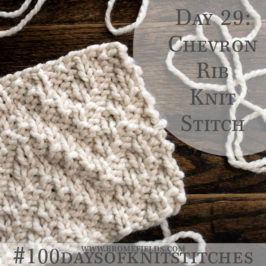 Day 29 : Chevron Rib Knit Stitch : #100daysofknitstitches