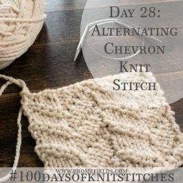 Day 28 : Alternating Chevron Knit Stitch : #100daysofknitstitches