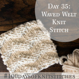 Day 35 : Waved Welt Knit Stitch : #100daysofknitstitches
