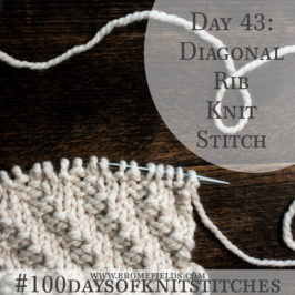 Day 43 : Diagonal Rib Knit Stitch : #100daysofknitstitches