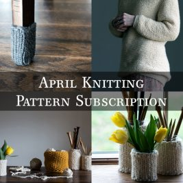 April Knitting Pattern Subscription by Brome Fields