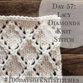 Day 57 : Lacy Diamond Knit Stitch : #100daysofknitstitches