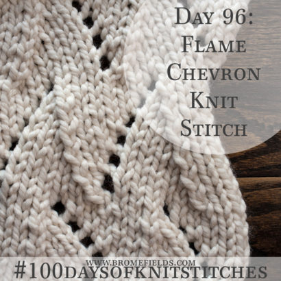 Day 96 : Flame Chevron Knit Stitch : #100daysofknitstitches