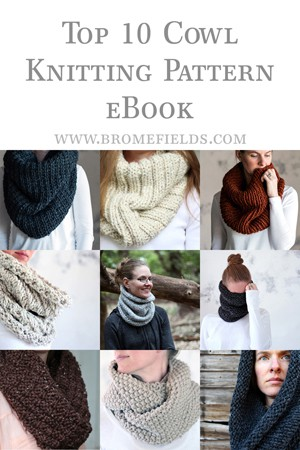 Top 10 Cowl Knitting Patterns Bundle by Brome Fields