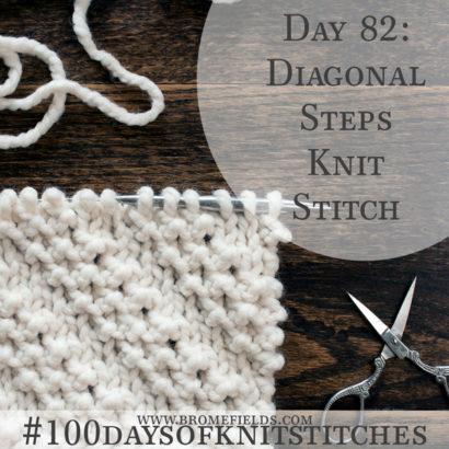 Day 82 : Diagonal Steps Knit Stitch : #100daysofknitstitches
