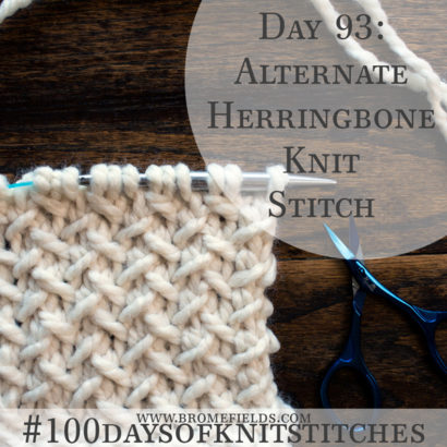 Day 93 : Alternate Herringbone Knit Stitch : #100daysofknitstitches