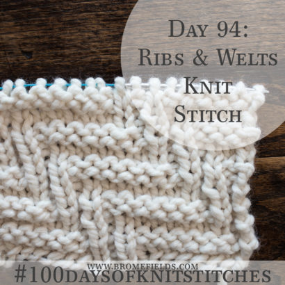 Day 94 : Rib & Welt Knit Stitch : #100daysofknitstitches