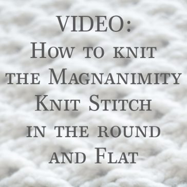Magnanimity Knitting Video Tutorials