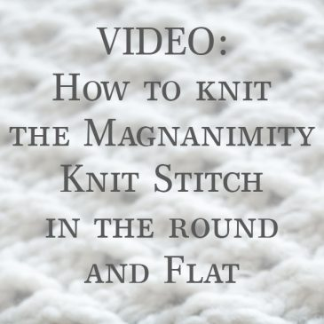 Magnanimity Knit Stitches, Flat and in-the-Round