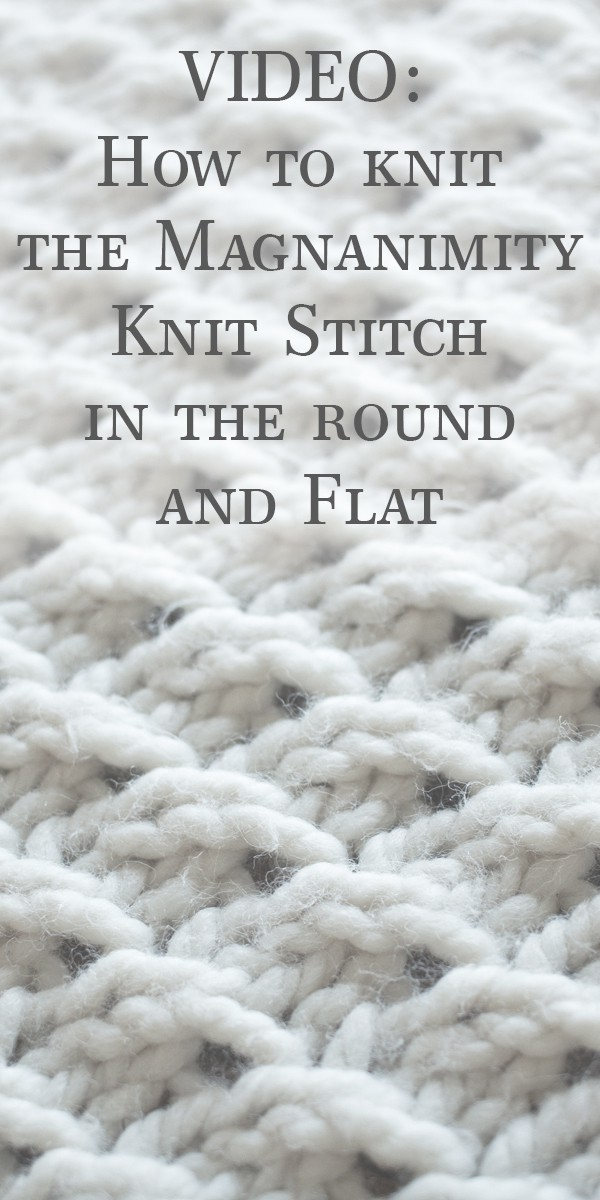 Magnanimity Knit Stitches, Flat and in-the-Round   Brome Fields