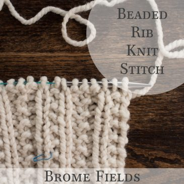 How to Knit the Beaded Rib Knit Stitch +PDF +VIDEO
