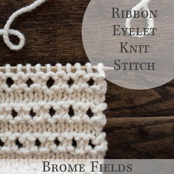 Ribbon Eyelet Knit Stitch Video by Brome Fields