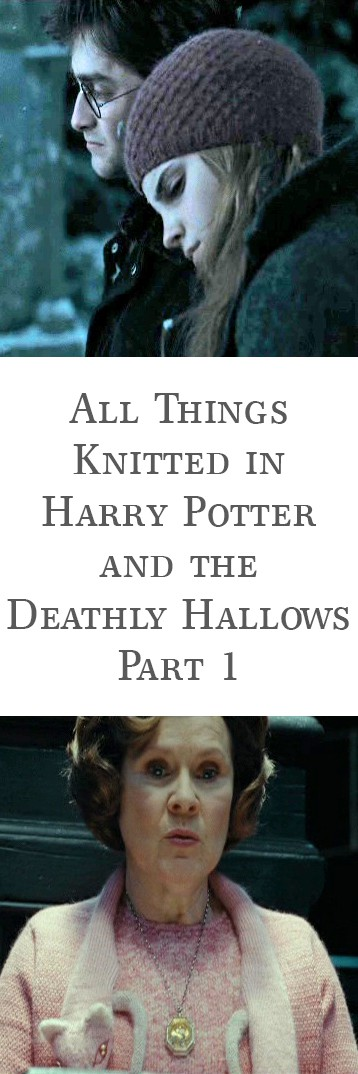 All Things Knitted in Harry Potter and The Deathly Hallows Part 1