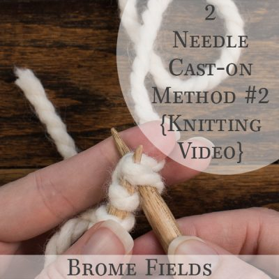 Knitting Tutorial Video : How to cast-on using 2 needles {Method #2}