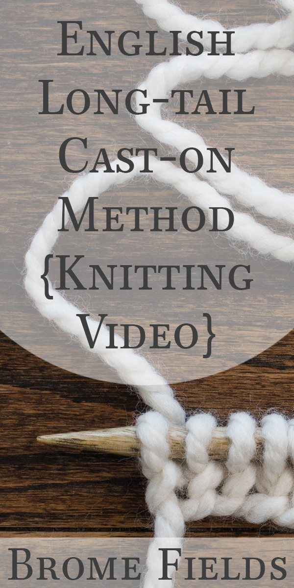 Knitting Cast On Long Tail Method : English long tail cast on method knitting brome fields