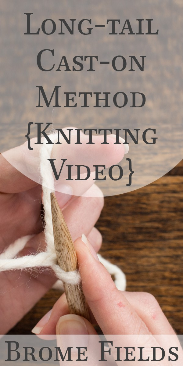 VIDEO: How to cast-on using the Long-tail Cast-on Method when knitting.