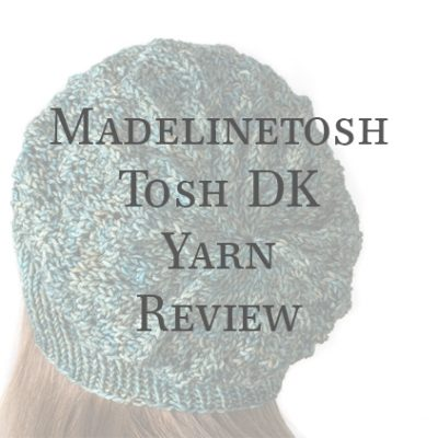 Video: Madelinetosh DK Tosh Yarn Review
