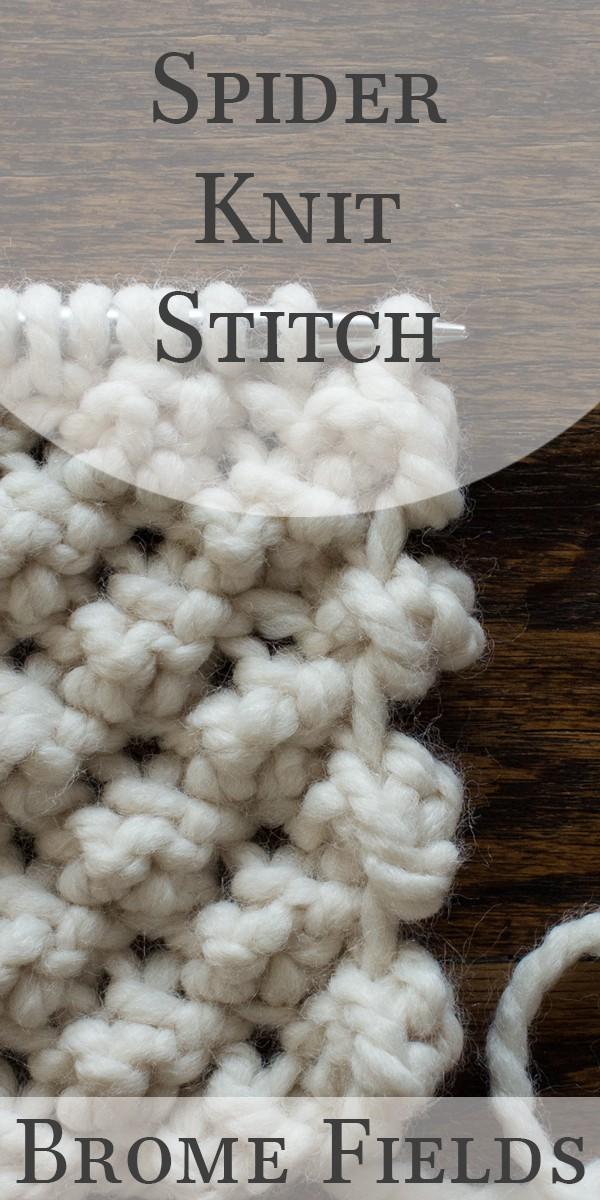 Spider Knit Stitch Video by Brome Fields