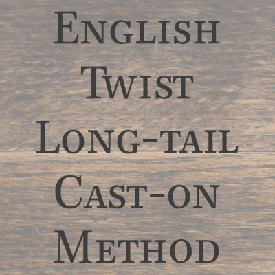 Video Tutorial: English Twist Long-tail Cast-on Method {Knitting}