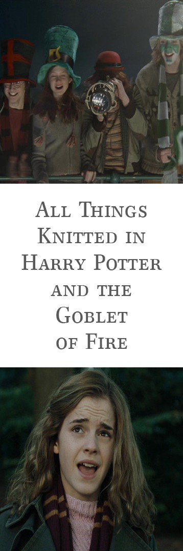 All Things Knitted in Harry Potter and the Goblet of Fire by Brome Fields