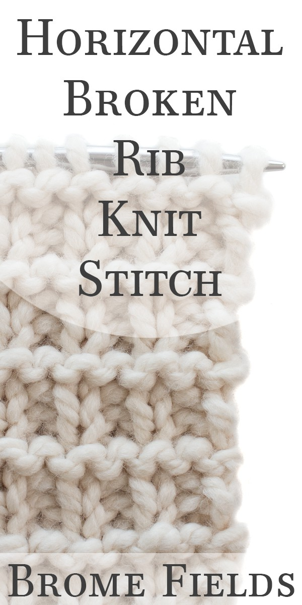 Horizontal Broken Rib Knit Stitch Video by Brome Fields