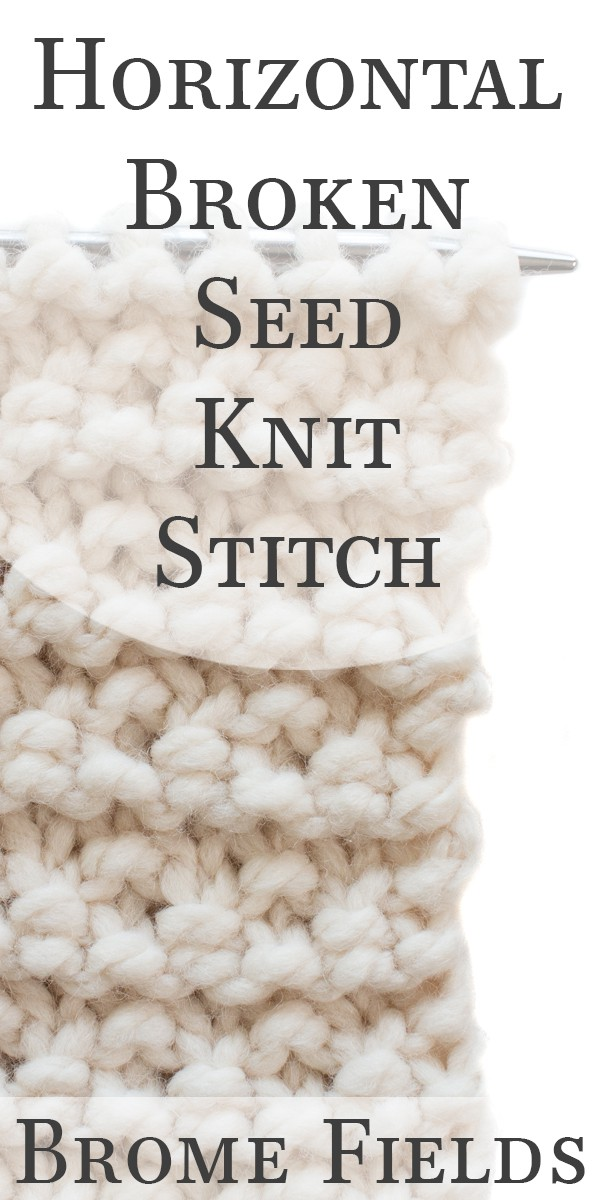 Horizontal Broken Seed Knit Stitch Video by Brome Fields