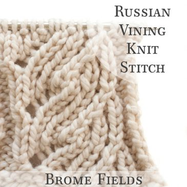 Video Tutorial: Russian Vining Knit Stitch