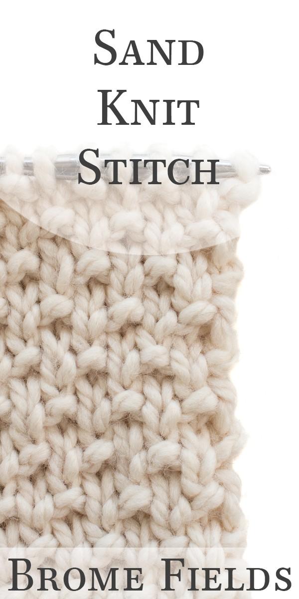Sand Knit Stitch Video by Brome Fields