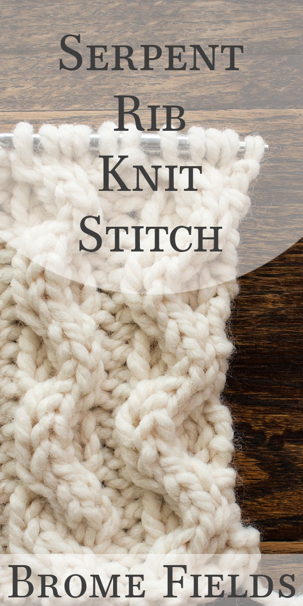 Serpent Rib Knit Stitch Video by Brome Fields