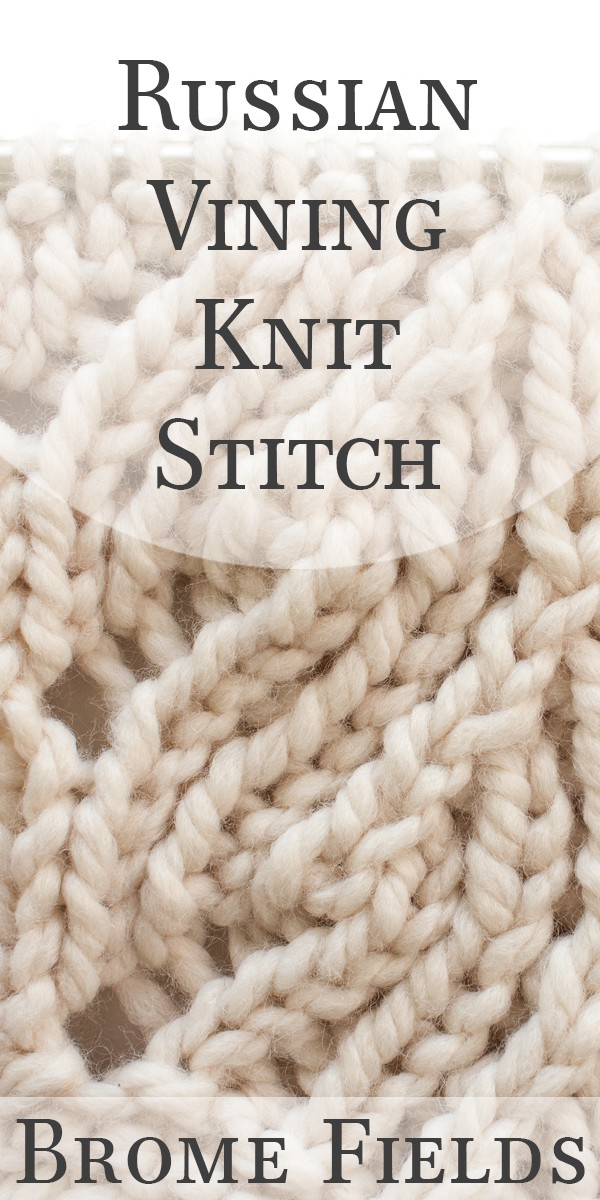 Russian Vining Knit Stitch Video by Brome Fields