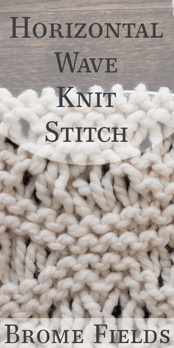 Horizontal Wave Pattern Knit Stitch Video by Brome Fields