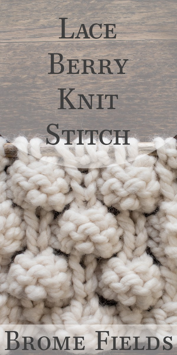 Video Tutorial: Lace Berry Knit Stitch