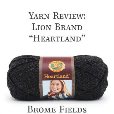 Yarn Review : Lion Brand Yarn, Heartland