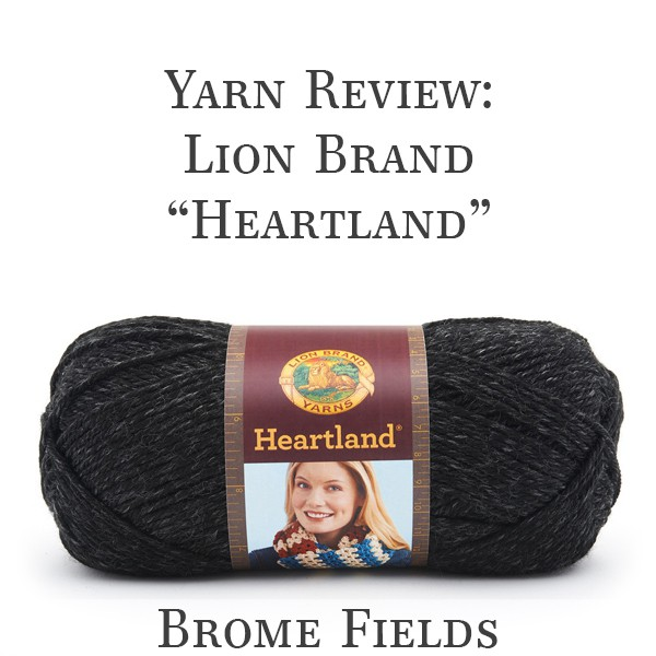 Heartland by Lion Brand Yarn Company Yarn Review Video by Brome Fields